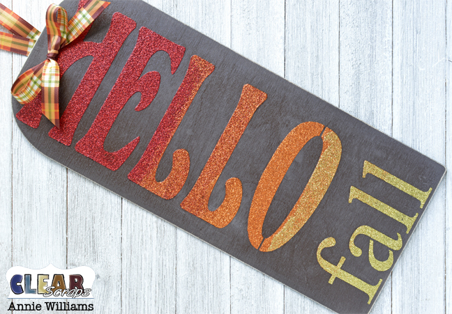 Hello Fall Sign by Annie Williams for Clear Scraps - Add Bow